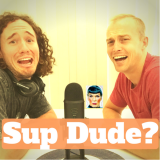 Sup Dude?