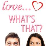 Love...What's That?