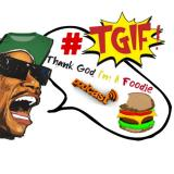 TGIF: Thank God I'm a Foodie
