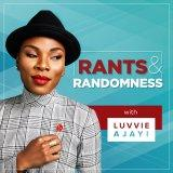 Rants and Randomness with Luvvie Ajayi