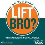 Do You Even Lift, Bro? Men Exercising Social Justice.