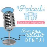 El Podcast de Dientes Molones