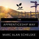 The Apprenticeship Way with Marc Alan Schelske