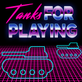 Tanks For Playing!