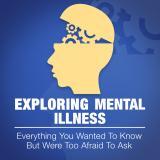 Exploring Mental Illness