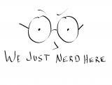 We Just Nerd Here
