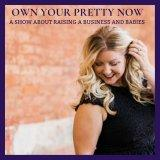 Own Your Pretty Now