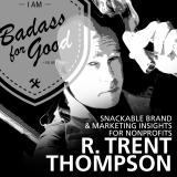 The BADASSFORGOOD Podcast with R. Trent Thompson