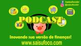 Sai Sufoco! Podcast