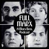 Full Marx - A Marx Bros. Podcast