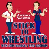 Stick To Wrestling with John McAdam and Sean Goodwin