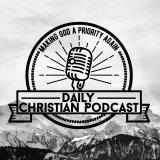 Daily Christian Podcast