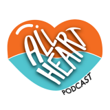 All Heart Podcast