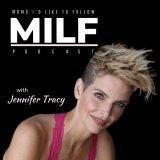 MILF Podcast - Moms I'd Like to Follow - Motherhood, Entrepreneurship, Womanhood
