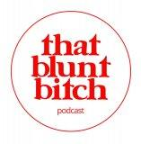 That Blunt Bitch