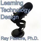 Ray Pastore's Design, Learning, and Technology Podcast
