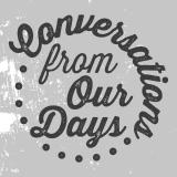 Conversations From Our Days podcast