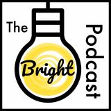 The Bright Podcast