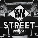 The Dead End Street Podcast