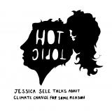 Hot Topic: Jessica Sele Talks About Climate Change For Some Reason