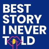 Best Story I Never Told