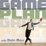 The Game Plan with Dale Moss