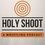 Holy Shoot - A Wrestling Podcast