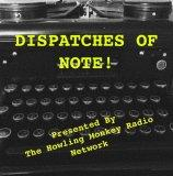 Dispatches Of Note!