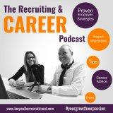 The Recruitment & Career Podcast