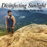 Disinfecting Sunlight: Speaking Truth to BS