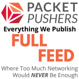 Packet Pushers - The Fat Pipe of Podcasts
