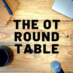 The OT Roundtable