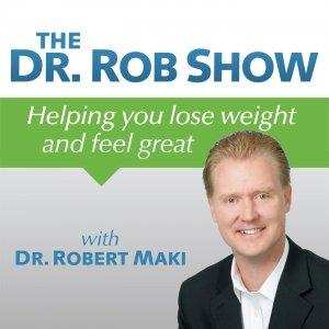 The Dr. Rob Show - Healthy Weight Loss Podcast