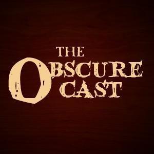 The Obscurecast