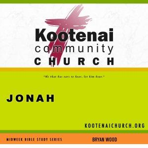 Kootenai Church Midweek Bible Study Series: Jonah