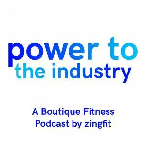 Power To The Industry: A Boutique Fitness Podcast