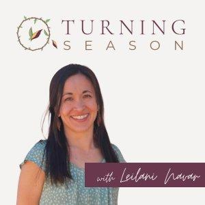 Turning Season: Conversations with Healers and Changemakers of The Great Turning