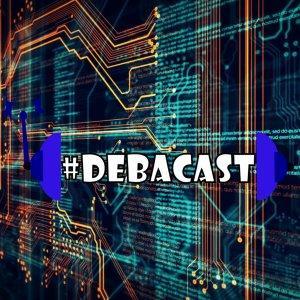 #DebaCast