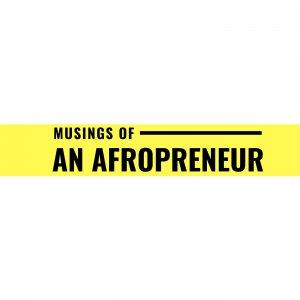 Musings of an Afropreneur