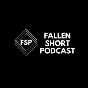 Fallen Short Podcast