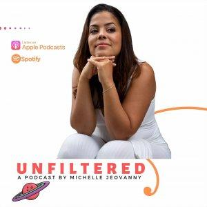 Unfiltered with Michelle Jeovanny