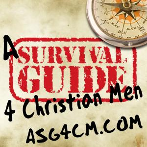 A Survival Guide 4 Christian Men - A Podcast Exploring Biblical Manhood and Masculinity