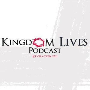 Kingdom Lives Podcast
