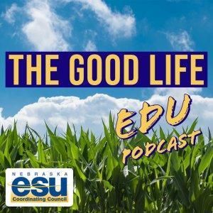 The Good Life EDU Podcast