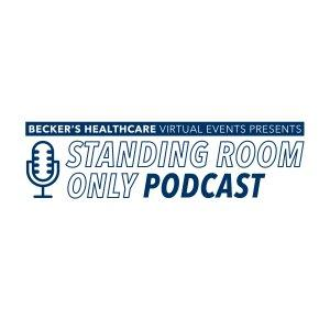 Becker's Healthcare Virtual Events presents Standing Room Only