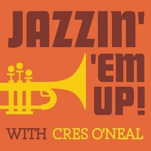 Jazzin Em Up with Cres O'Neal