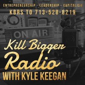 Kill Bigger Radio with Kyle Keegan