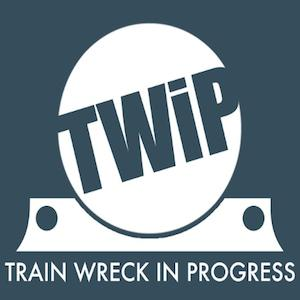 Train Wreck in Progress Podcast