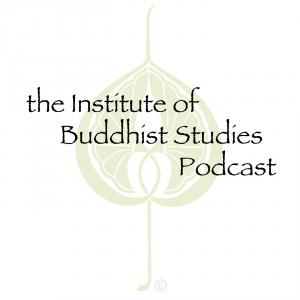 Institute of Buddhist Studies Podcast