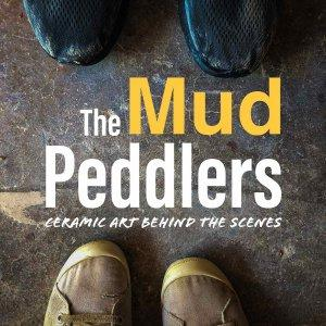 The Mud Peddlers: Ceramic Art Behind the Scenes